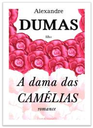 Capa do livro A Dama das Camélias de Alexandre Dumas (filho)