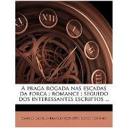 Capa do livro Uma Praga Rogada nas Escadas da Forca de Camilo Castelo Branco