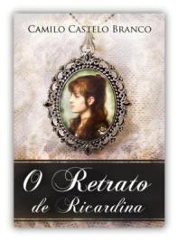 Capa do livro O Retrato de Ricardina de Camilo Castelo Branco