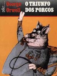 Capa do livro O Triunfo dos Porcos de George Orwell